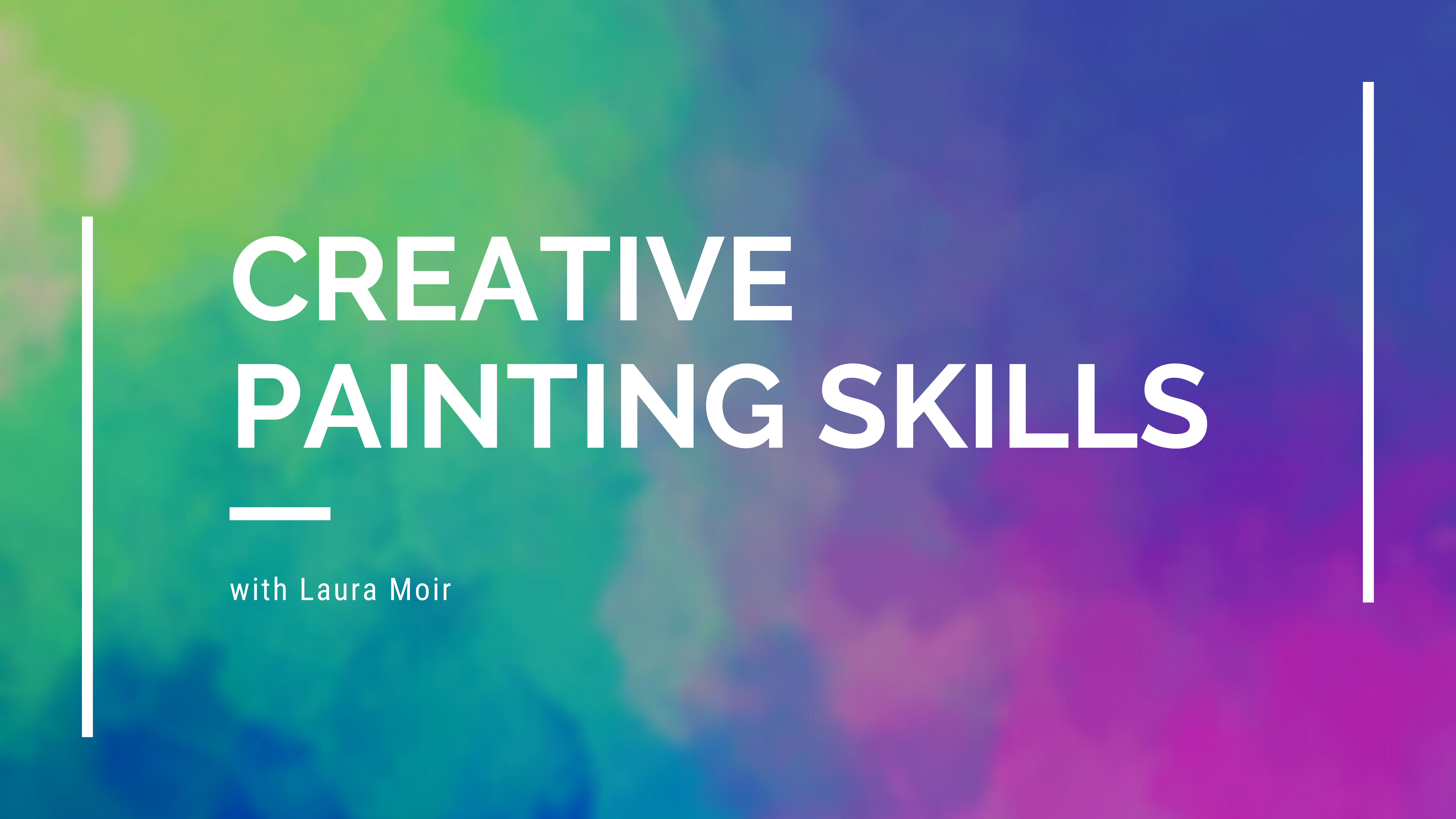 Creative Painting Skills with Laura Moir