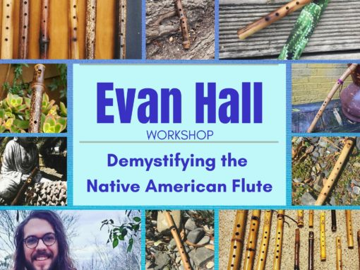 Evan Hall – Demystifying the Native American Flute